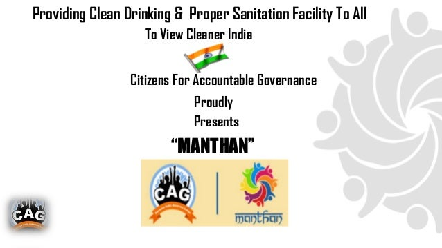 Providing Clean Drinking & Proper Sanitation Facility To All To View Cleaner India Citizens For Accountable Governance Pro...