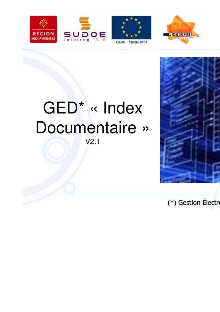 GED* « IndexDocumentaire »      V2.1                 (*) Gestion Électronique de Documents