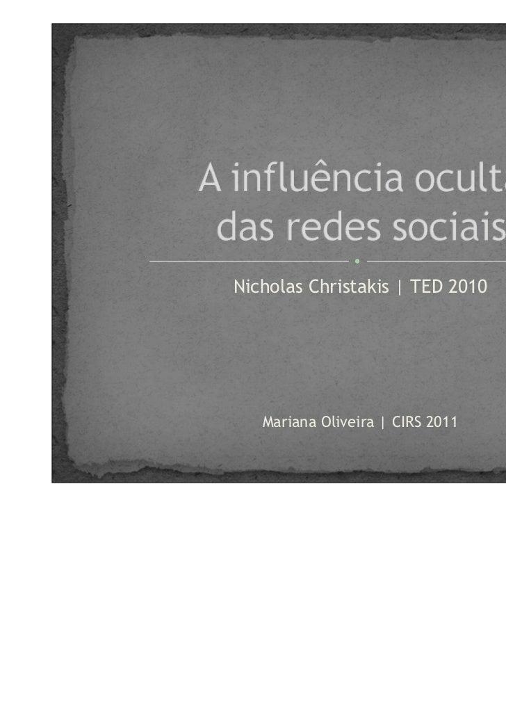 Nicholas Christakis | TED 2010   Mariana Oliveira | CIRS 2011