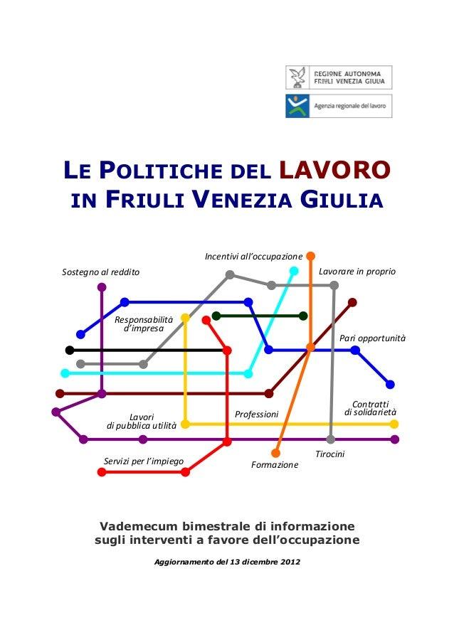 LE POLITICHE DEL LAVORO IN FRIULI VENEZIA GIULIA                                  Incentivi all'occupazioneSostegno al red...