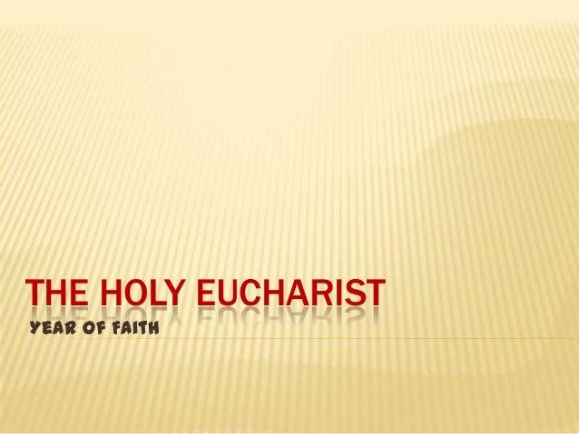 THE HOLY EUCHARISTYear of Faith