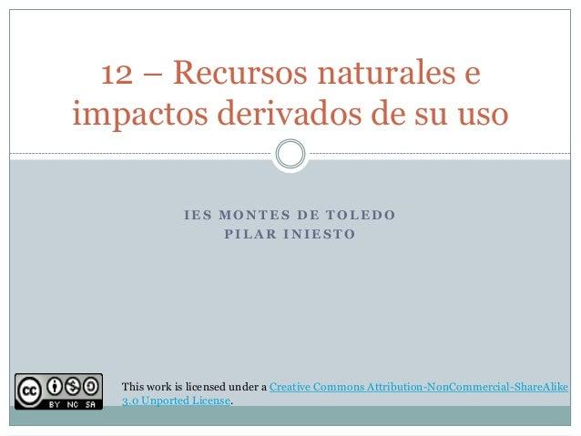 12 recursos naturales e impactos
