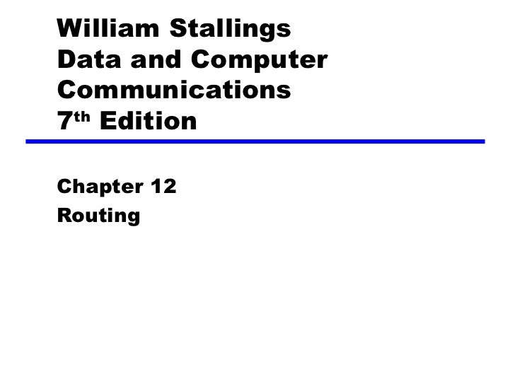 William StallingsData and ComputerCommunications7th EditionChapter 12Routing