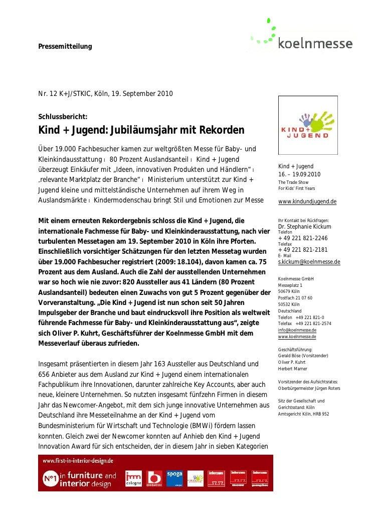 PressemitteilungNr. 12 K+J/STKIC, Köln, 19. September 2010Schlussbericht:Kind + Jugend: Jubiläumsjahr mit RekordenÜber 19....