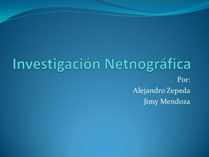 12.  Investigación Netnográfica