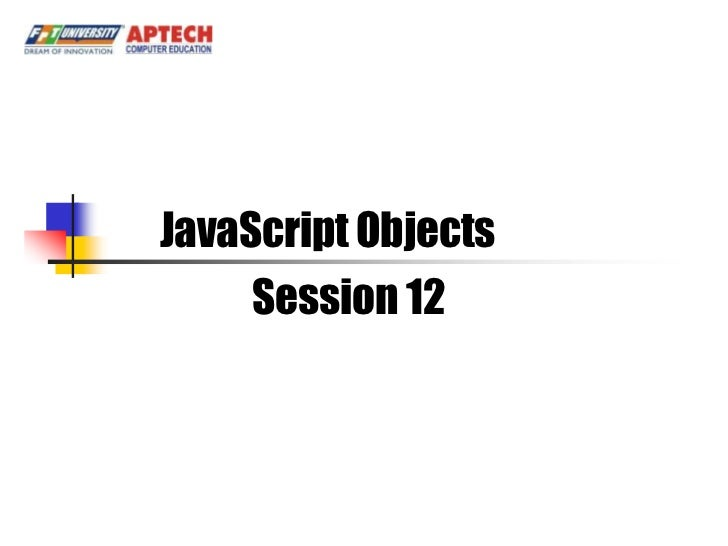 JavaScript Objects    Session 12