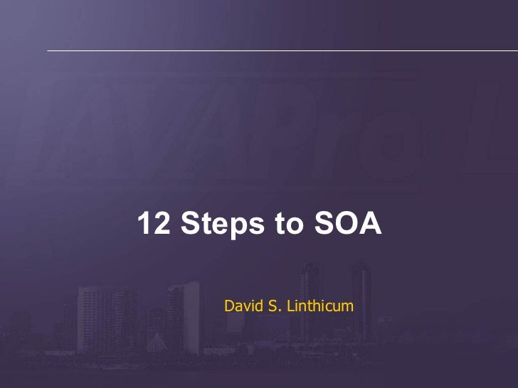 David S. Linthicum 12 Steps to SOA