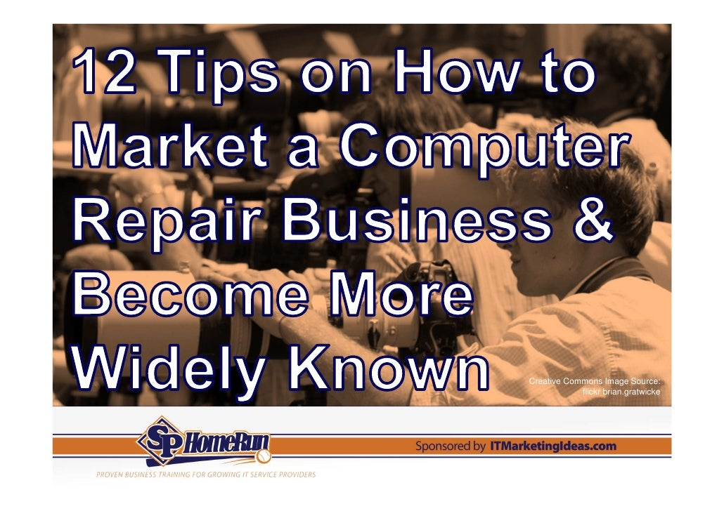 12 Tips on How to Market a Computer Repair Business (Slides)