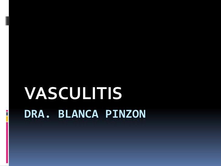 VASCULITISDRA. BLANCA PINZON