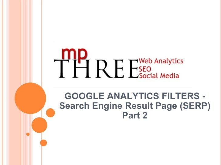 GOOGLE ANALYTICS FILTERS - Search Engine Result Page (SERP) Part 2