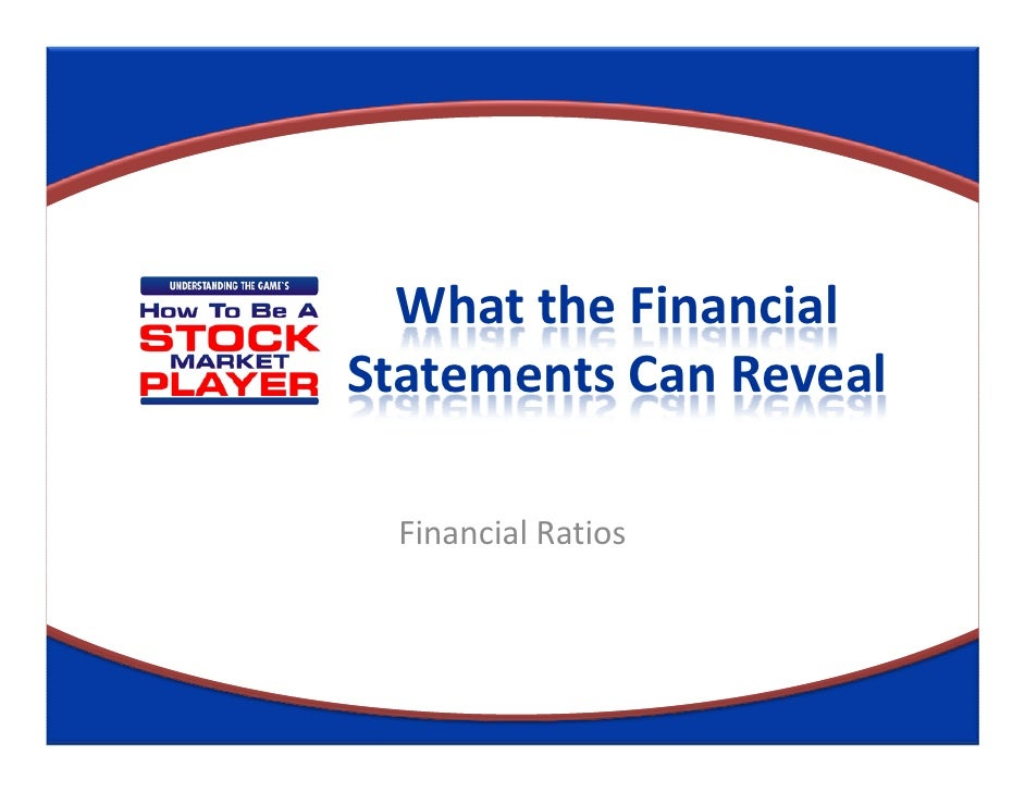 What the FinancialStatements Can Reveal Financial Ratios