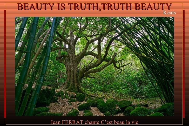 BEAUTY IS TRUTH,TRUTH BEAUTY   Keats Jean FERRAT chante C'est beau la vie