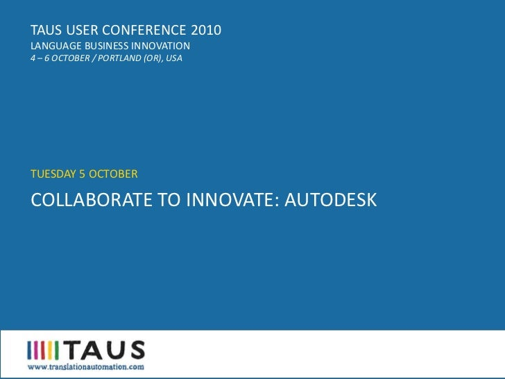 TAUS USER CONFERENCE 2010, Collaborate to innovate - Mirko Plitt, Autodesk