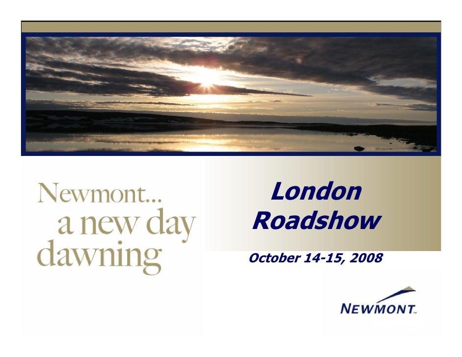 newmont mining Oct_15_London_Roadshow_Presentation