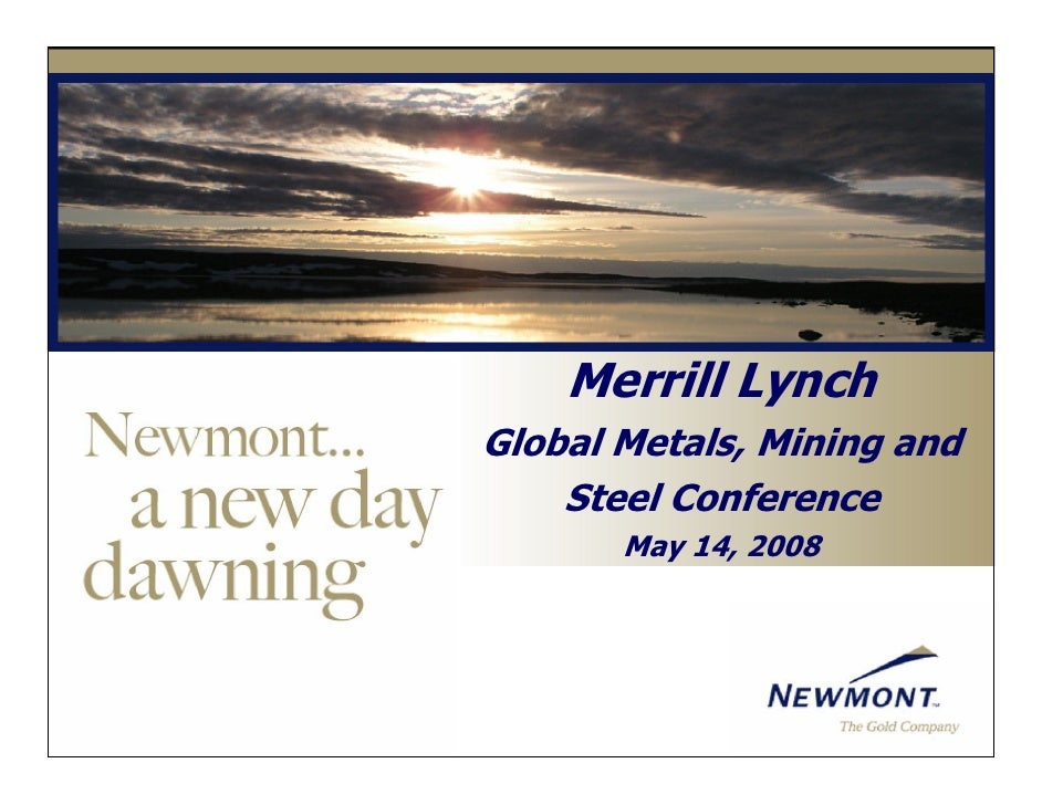 Merrill Lynch Global Metals, Mining and     Steel Conference        May 14, 2008