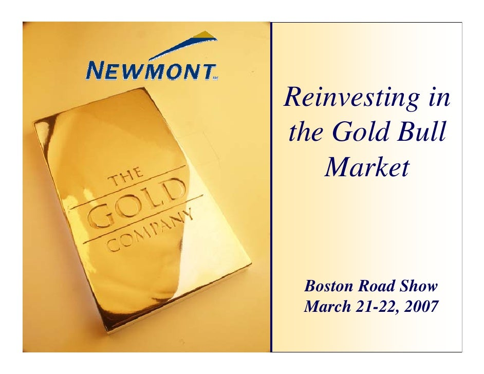 Reinvesting in the Gold Bull    Market    Boston Road Show  March 21-22, 2007