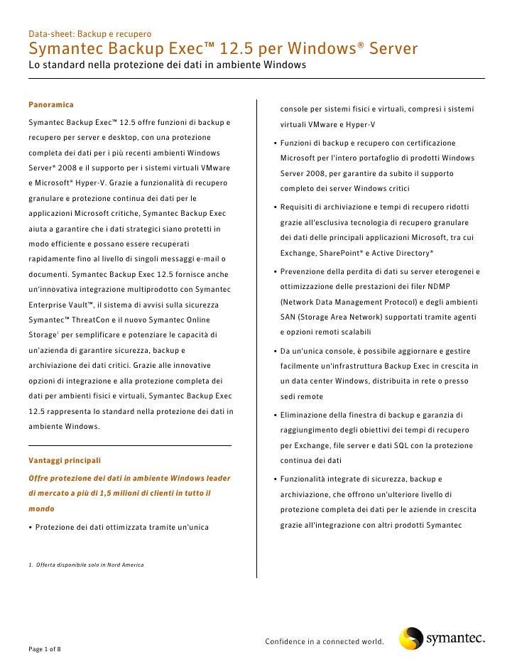 Data-sheet: Backup e recupero Symantec Backup Exec™ 12.5 per Windows® Server Lo standard nella protezione dei dati in ambi...