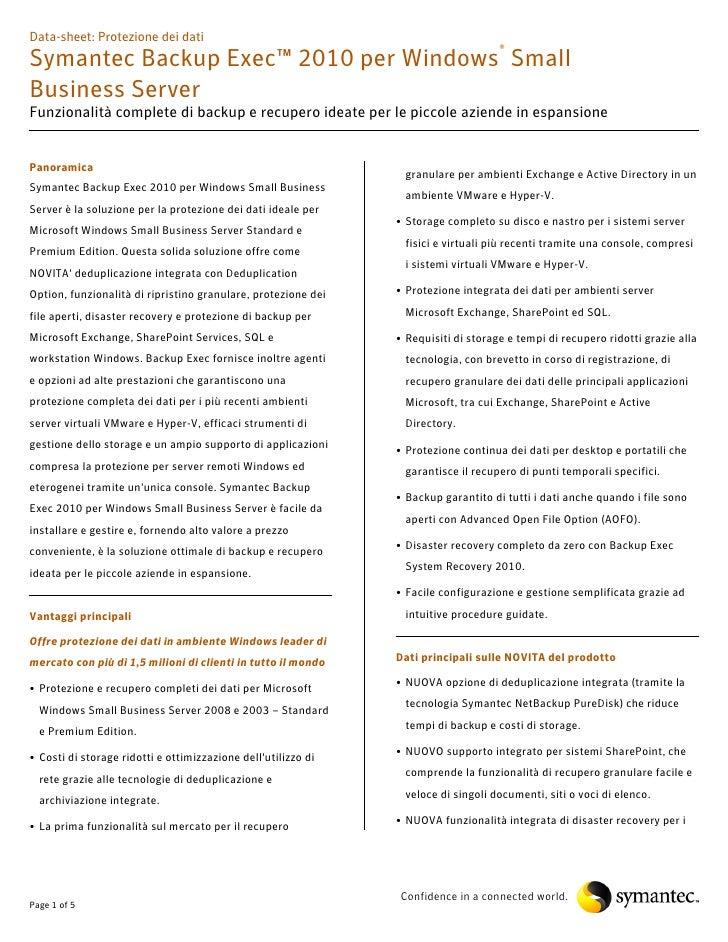 Data-sheet: Protezione dei dati Symantec Backup Exec™ 2010 per Windows® Small Business Server Funzionalità complete di bac...
