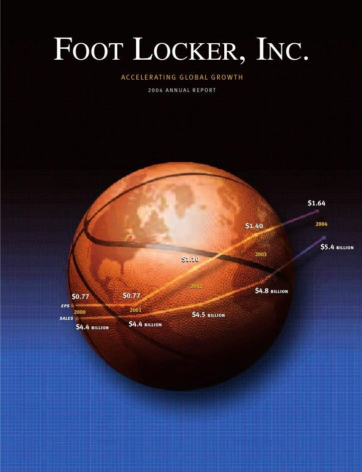 FOOT LOCKER, INC.                       AC C E LE R AT I N G G LO B A L G ROW T H                                2004 A N ...