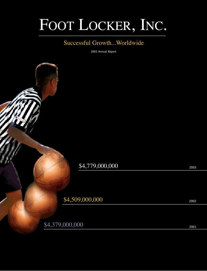 FOOT LOCKER, INC.        Successful Growth...Worldwide                  2003 Annual Report                 $4,779,000,000 ...