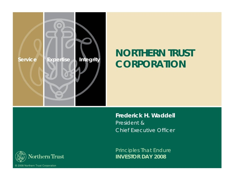 NORTHERN TRUST   Service                Expertise   Integrity                                                  CORPORATION...