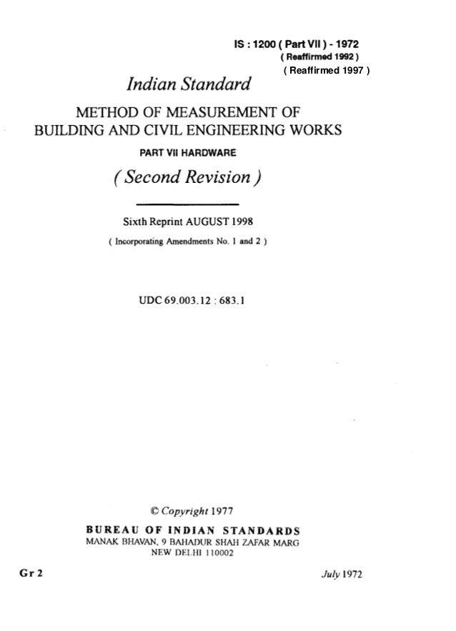 IS : 1200 ( Part VII ) - 1972 ( Reaffirmed 1992) Indian Standard METHOD OF MEASUREMENT OF BUILDING AND CIVIL ENGINEERING W...