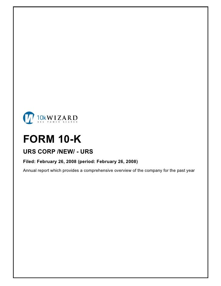 FORM 10-K URS CORP /NEW/ - URS Filed: February 26, 2008 (period: February 26, 2008) Annual report which provides a compreh...