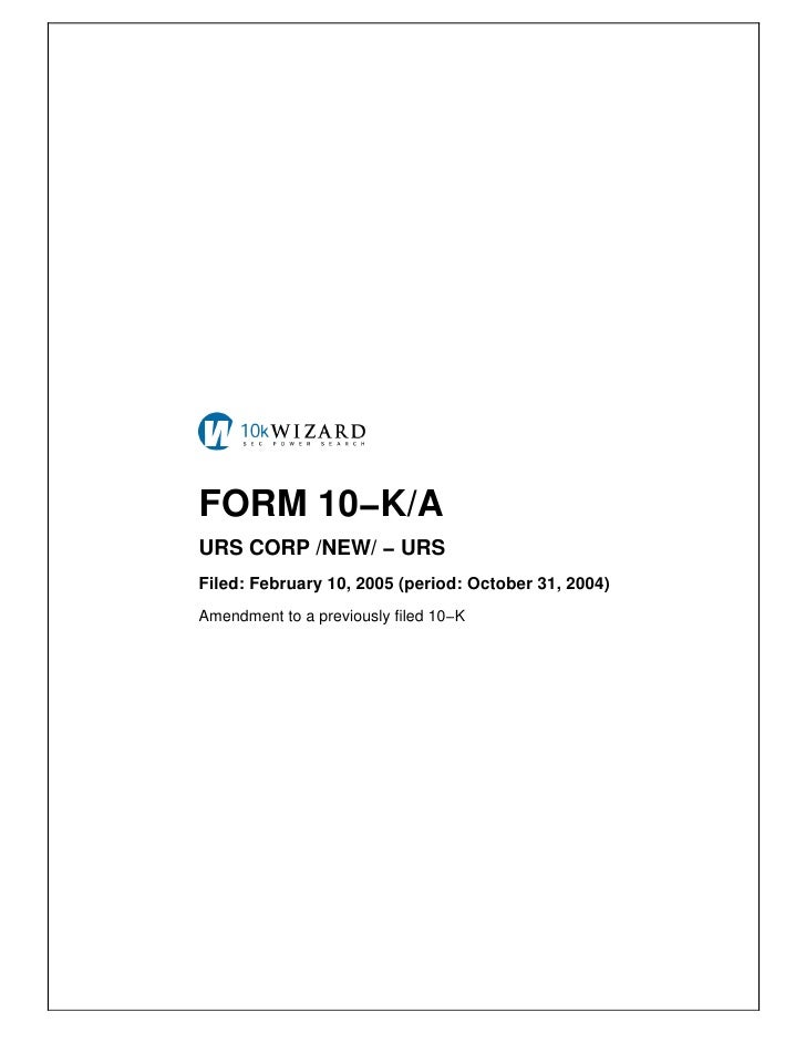 FORM 10−K/A URS CORP /NEW/ − URS Filed: February 10, 2005 (period: October 31, 2004) Amendment to a previously filed 10−K