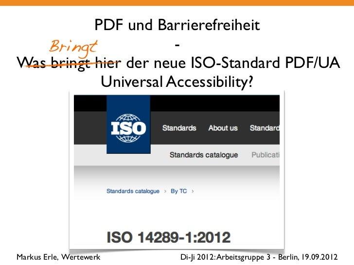 PDF und Barrierefreiheit   Bringt              -Was bringt hier der neue ISO-Standard PDF/UA            Universal Accessib...