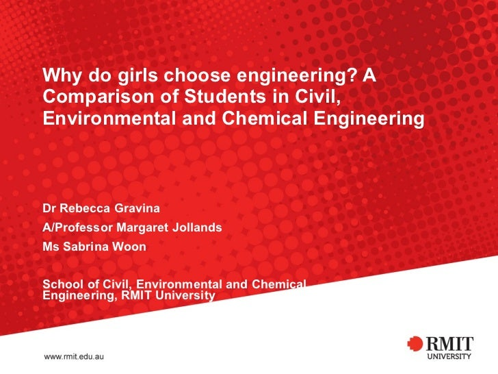 Why do girls choose engineering? A Comparison of Students in Civil, Environmental and Chemical Engineering Dr Rebecca Grav...