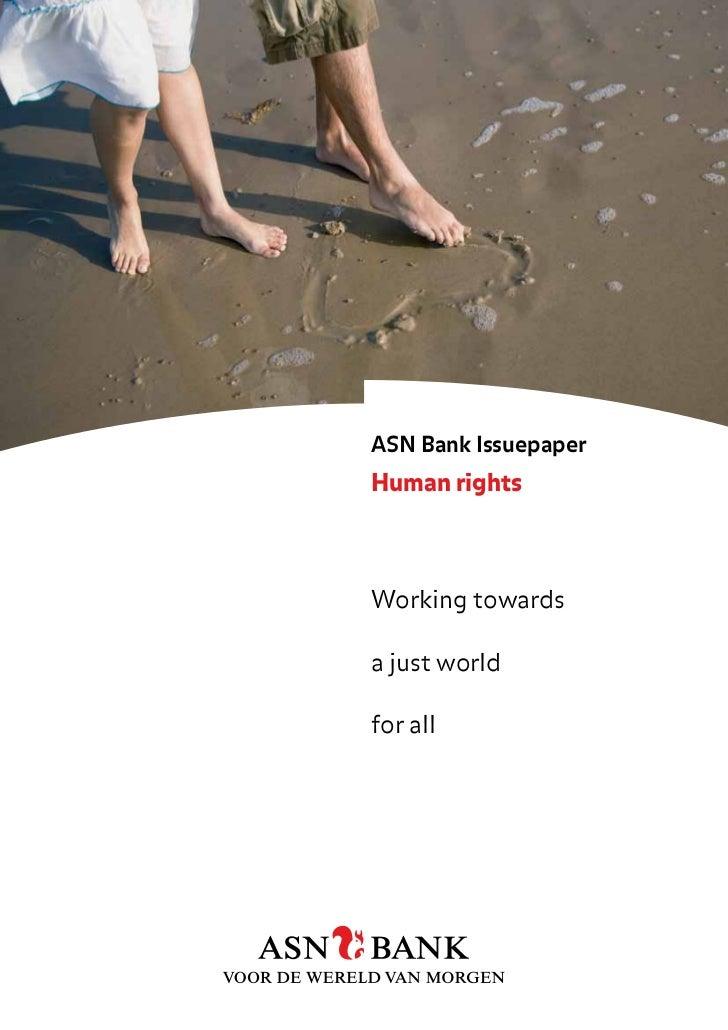 ASN Bank IssuepaperHuman rightsWorking towardsa just worldfor all