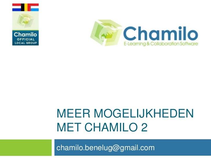 MEER MOGELIJKHEDENMET CHAMILO 2chamilo.benelug@gmail.com