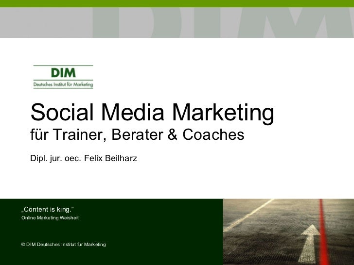 "Social Media Marketing für Trainer, Berater & Coaches Dipl. jur. oec. Felix Beilharz "" Content is king."" Online Marketing ..."