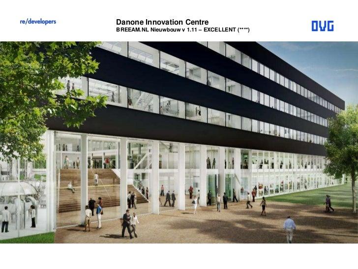 Danone Innovation CentreBREEAM.NL Nieuwbouw v 1.11 – EXCELLENT (****)