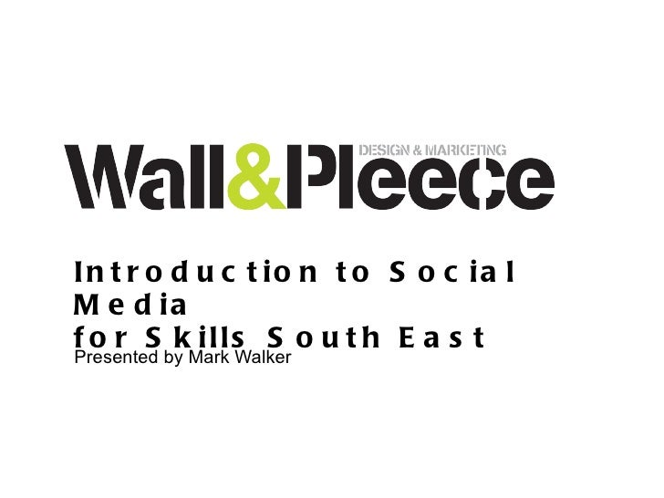 Introduction to Social Media for Skills South East Presented by Mark Walker