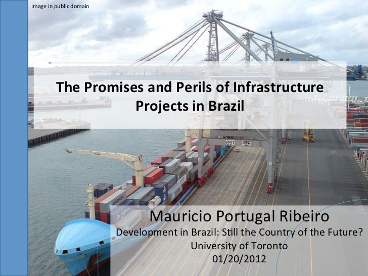 Promises and Perils of Infrastructure Projects in Brazil