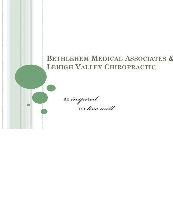 BETHLEHEM MEDICAL ASSOCIATES &LEHIGH VALLEY CHIROPRACTIC