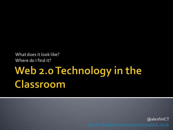 Bringing web 2.0 into the classroom