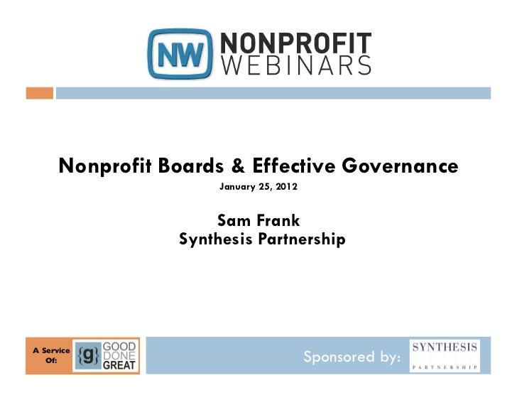 Nonprofit Boards & Effective Governance                        January 25, 2012                       Sam Frank           ...