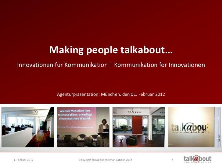 Making people talkabout…  Innovationen für Kommunikation | Kommunikation for Innovationen                   Agenturpräsent...