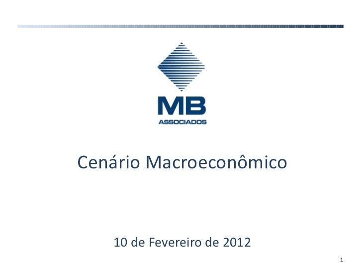 Cenário Macroeconômico 10 de Fevereiro de 2012