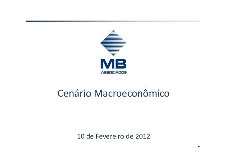 Cenário Macroeconômico   10 de Fevereiro de 2012                             1