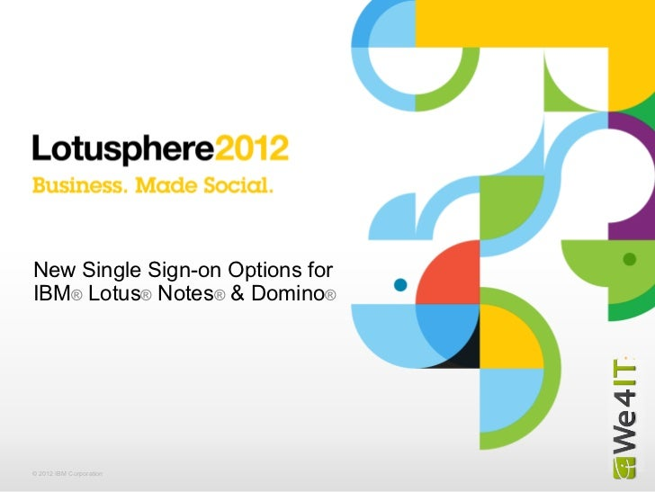 New Single Sign-on Options for IBM Lotus Notes & Domino (We4IT)