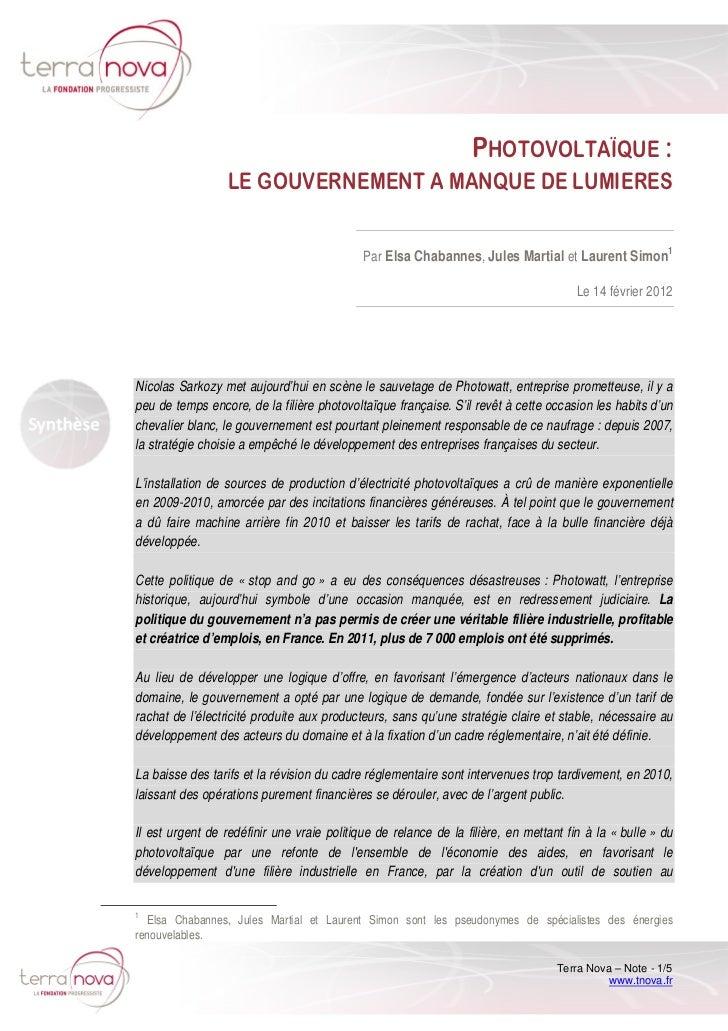 PHOTOVOLTAÏQUE :                  LE GOUVERNEMENT A MANQUE DE LUMIERES                                            Par Elsa...