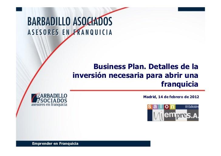 Business Plan. Detalles de la                    inversión necesaria para abrir una                                       ...