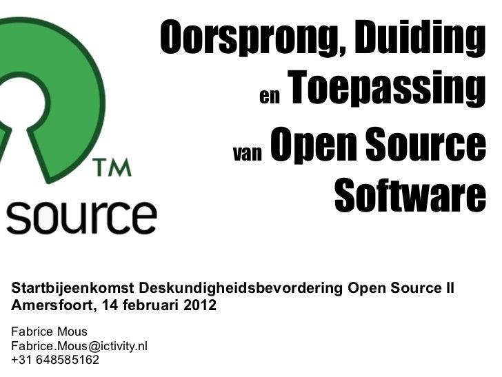 Oorsprong, Duiding                                  en Toepassing                               van Open Source           ...
