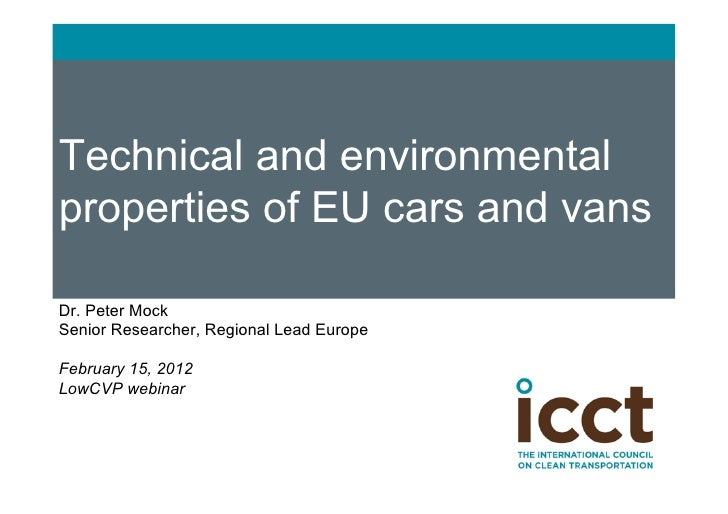 Technical and environmentalproperties of EU cars and vansDr. Peter MockSenior Researcher, Regional Lead EuropeFebruary 15,...