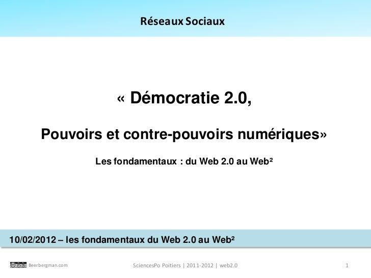 Réseaux Sociaux                          « Démocratie 2.0,        Pouvoirs et contre-pouvoirs numériques»                 ...