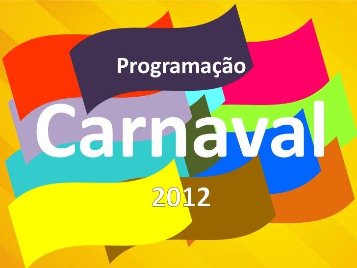 Programação Carnaval 2012