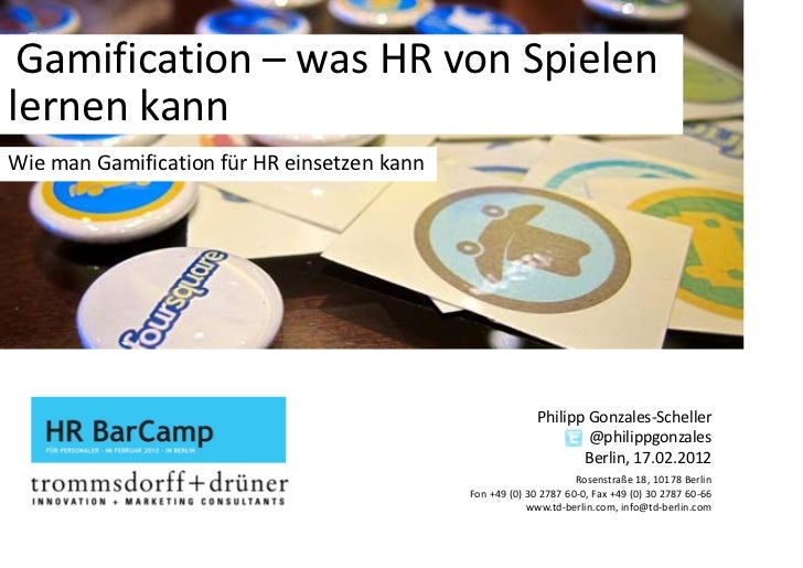 Gamification – wasHRvonSpielenlernenkannWiemanGamification fürHReinsetzenkann                                   ...